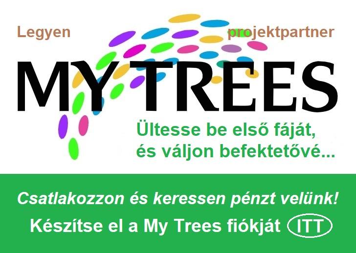 Legyen partnere a My Trees projektnek - Ültesse be első fáját, és keressen pénzt nálunk! Hozzon létre egy My Trees fiókot