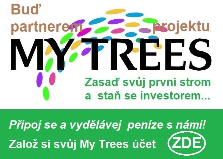 Buď partner projektu My Trees – Zasaď svůj první strom a staň se investorem... Připoj se a vydělávej peníze s námi! Založ si svůj My Trees účet zde.