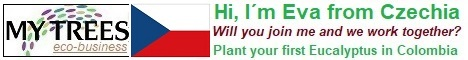 My Trees Global project – Hi, I am Eva from Czechia. My sponsor is Zdenek Pernica. Will you join me and me work together? Plant your first Eucalyptus pellita in Colombia.
