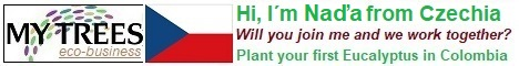 My Trees Global project – Hi, I am Naďa from Czechia. My sponsor is Zdenek Pernica. Will you join me and me work together? Plant your first Eucalyptus pellita in Colombia.