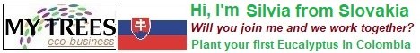 My Trees Global project – Hi, I am Silvia from Slovakia. My sponsor is Zdenek Pernica. Will you join me and me work together? Plant your first Eucalyptus pellita in Colombia.