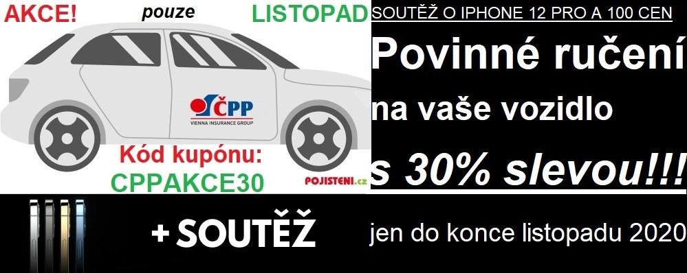 Akce! Povinné ručení vašeho vozidla s 30 % slevou! Kód kupónu: CPPAKCE30. Pouze do konce listopadu 2020. Soutěž o IPHONE 12 Pro a dalších 100 cen.