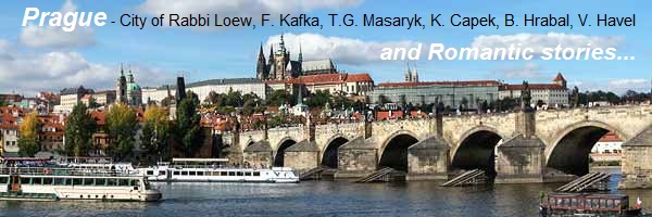 Welcome to the Czech Republic/Czechia (formerly Czechoslovakia - until 12/31/1992 together with the Slovakia/Slovak Republic) and its metropolis Prague - City of Rabbi Loew, Franz Kafka, T. G. Masaryk, Karel Capek, Bohumil Hrabal, Vaclav Havel and Romantic stories...